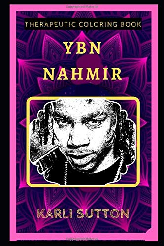 YBN Nahmir Therapeutic Coloring Book: Fun, Easy, and Relaxing Coloring Pages for Everyone (YBN Nahmir Therapeutic Coloring Books)