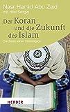 Der Koran und die Zukunft des Islam: Die Basis einer Weltreligion (HERDER spektrum)