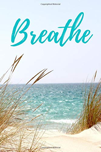 Breathe: Breathe Believe Achieve A Notebook for the Reflective Goalgetter