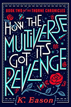 How the Multiverse Got Its Revenge by K. Eason science fiction and fantasy book and audiobook reviews