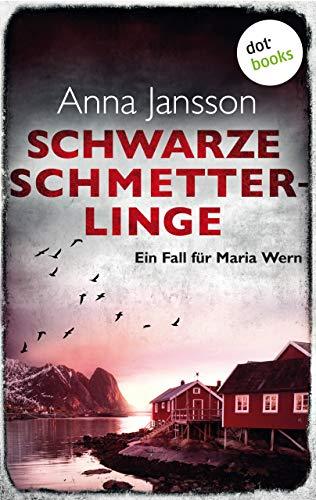 Schwarze Schmetterlinge: Ein Fall für Maria Wern - Band 4 (Kriminalinspektorin Maria Wern)