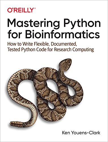 Compare Textbook Prices for Mastering Python for Bioinformatics: How to Write Flexible, Documented, Tested Python Code for Research Computing 1 Edition ISBN 9781098100889 by Youens-Clark, Ken