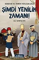 Simdi Yenilik Zamani! - Serdar'in Tarih Yolculugu