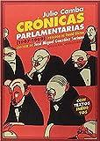 Crónicas parlamentarias: y otros artículos políticos (1907-1909) (Biblioteca de Historia)