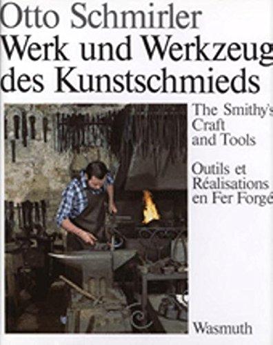 Werk und Werkzeug des Kunstschmieds: The Smithy's Craft & Tools (German Edition)