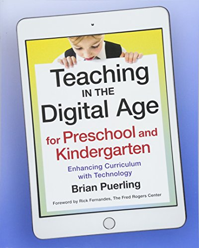 Compare Textbook Prices for Teaching in the Digital Age for Preschool and Kindergarten: Enhancing Curriculum with Technology  ISBN 9781605542942 by Puerling, Brian,Fernandes, Rick