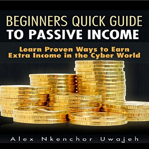 Beginners Quick Guide to Passive Income audiobook cover art