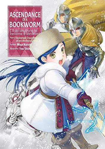 Ascendance of a Bookworm: Part 3 Volume 3: 10 (Ascendance of a Bookworm: Part 3 (light novel), 10)