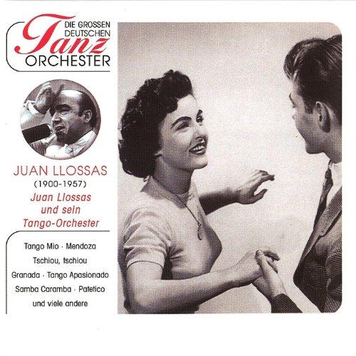 Die Grossen Deutschen Tanzorchester - Llossas, Juan & Sein Tangoorchester