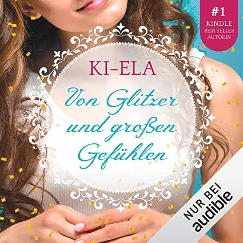 Von Glitzer und großen Gefühlen audiobook cover art