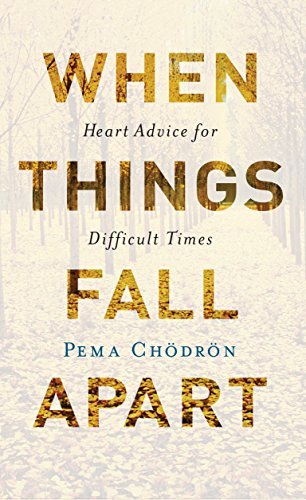 Cover of When Things Fall Apart: Heart Advice for Difficult Times