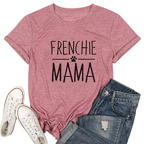 Frenchie Mama Shirt Dog Mom Funny Graphic Tees Womens Letter Print Casual Short Sleeve T-Shirt Tees Tops (S, Pink)