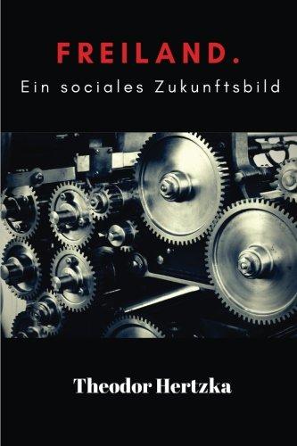 Freiland: Ein soziales Zukunftsbild: Freiland by Theodor Hertzka
