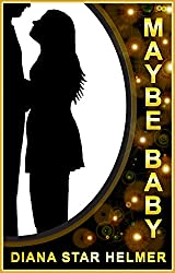 Book Review - Maybe Baby by Diana Star Helmer