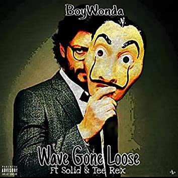Wave Gone Loose (feat. Solid & T-Rex)