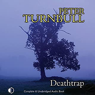 Deathtrap                   By:                                                                                                                                 Peter Turnbull                               Narrated by:                                                                                                                                 Gordon Griffin                      Length: 7 hrs and 2 mins     10 ratings     Overall 4.4