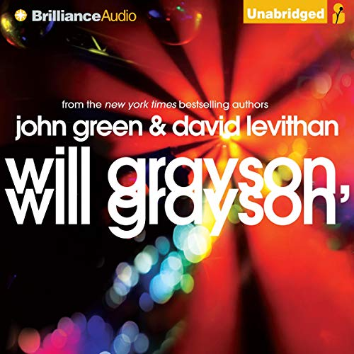 Will Grayson, Will Grayson                   By:                                                                                                                                 John Green,                                                                                        David Levithan                               Narrated by:                                                                                                                                 MacLeod Andrews,                                                                                        Nick Podehl                      Length: 7 hrs and 52 mins     2,666 ratings     Overall 4.2