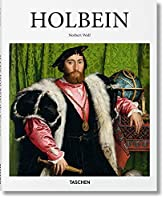 Hans Holbein The Younger 1497/98-1543: The German Raphael (Basic Art 2.0)