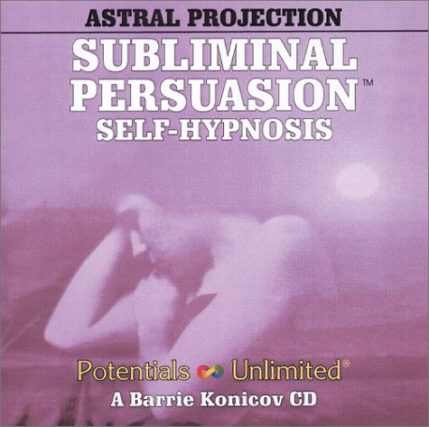 Astral Projection: A Subliminal/Self-Hypnosis Program