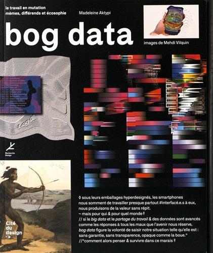Bog data, Le travail en mutation, mèmes, différends et écosophie