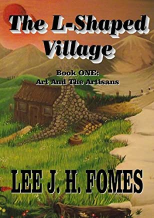 Art And The Artisans (The L-Shaped Village Book 1) (English Edition)