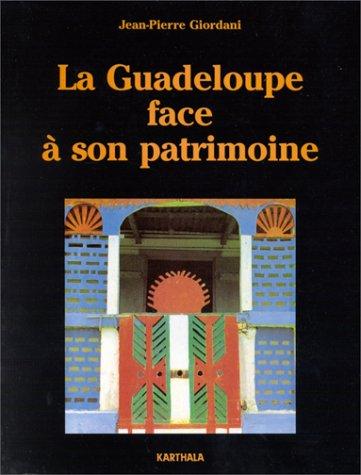 La Guadeloupe face à son patrimoine : Itinéraires et modalités d'une reconnaissance et d'une revalorisation