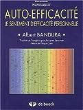 Auto-efficacité. Le sentiment d'efficacité personnelle - De Boeck - 09/12/2002