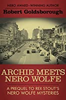 Archie Meets Nero Wolfe: A Prequel to Rex Stout's Nero Wolfe Mysteries (The Nero Wolfe Mysteries (8))