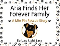 Aria Finds Her Forever Family: A Min Pin Rescue Story