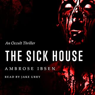 The Sick House     The Ulrich Files, Book 1              By:                                                                                                                                 Ambrose Ibsen                               Narrated by:                                                                                                                                 Jake Urry                      Length: 6 hrs and 48 mins     3 ratings     Overall 4.3