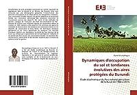Dynamiques d'occupation du sol et tendances évolutives des aires protégées du Burundi: Étude diachronique du Parc national périurbain de la Rusizi de 1984 à 2015