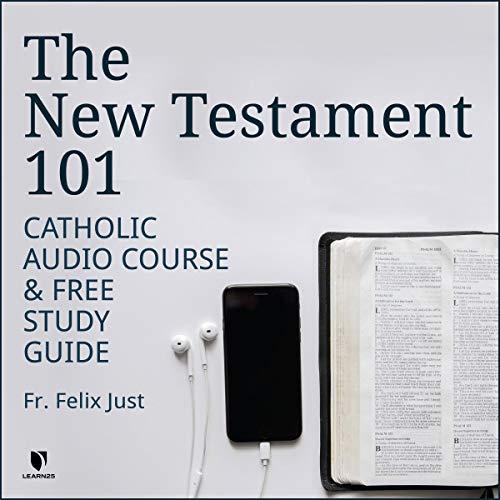 The New Testament 101: Catholic Audio Course & Free Study Guide copertina
