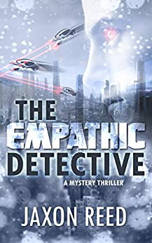 The Empathic Detective: A Mystery Thriller by [Jaxon Reed]
