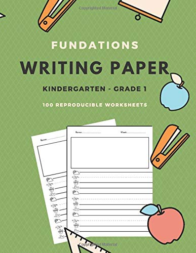 Fundations Writing Paper For First Grade: 100 Reproducible Worksheets for Kindergarten and other grades