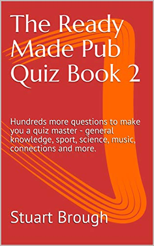 The Ready Made Pub Quiz Book 2: Hundreds more questions to make you a quiz master - general knowledge, sport, science, music, connections and more. (English Edition)