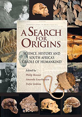 A Search for Origins: Science, history and South Africa's 'Cradle of Humankind' (English Edition)