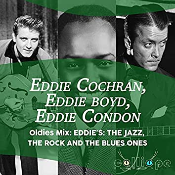 Oldies Mix: Eddie's: The Jazz, the Rock and the Blues Ones