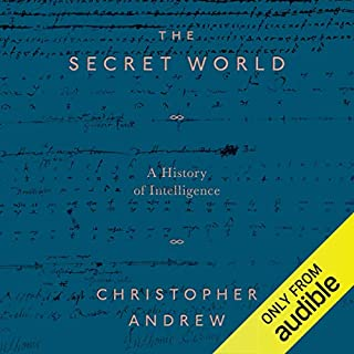 The Secret World                   By:                                                                                                                                 Christopher Andrew                               Narrated by:                                                                                                                                 Laurence Kennedy                      Length: 36 hrs and 20 mins     156 ratings     Overall 4.3