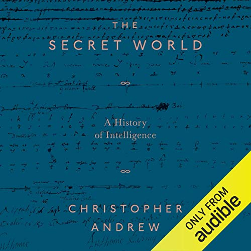 The Secret World                   Written by:                                                                                                                                 Christopher Andrew                               Narrated by:                                                                                                                                 Laurence Kennedy                      Length: 36 hrs and 20 mins     1 rating     Overall 5.0
