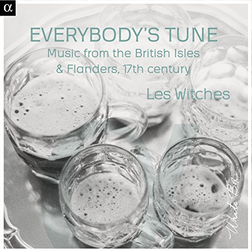 Everybody's Tune - Music from the British Isles & Flandres (17th Century)