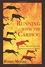 Running with the Caribou: Twelve Traditional Tales from the Natural World (The Family that Reads Together Series)