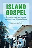 Island Gospel: Pentecostal Music and Identity in Jamaica and the United States (African American Music in...