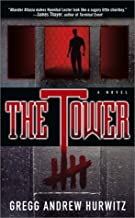 The Tower by Hurwitz, Gregg Andrew (2001) Mass Market Paperback