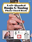 Left-Handed Banjo G Tuning Photo Chord Book - William Bay