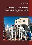 Lanzarote ...mal anders! Kompakt Reiseführer 2020 (German Edition)