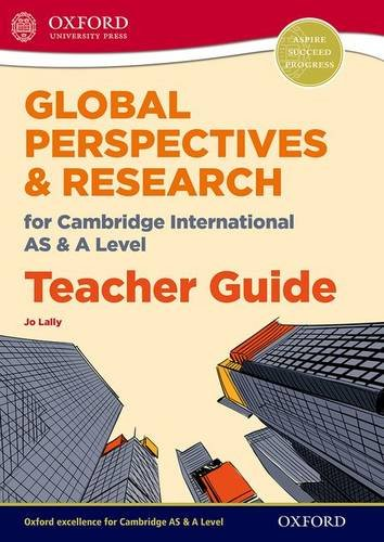 Global Perspectives for Cambridge International AS & A Level Teacher Guide (CIE A Level)