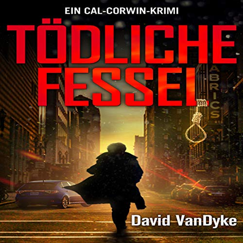 Tödliche Fessel: Ein Cal-Corwin-Krimi [In A Bind: A Private Investigator Crime and Suspense Mystery Thriller]     Privatdetektivin Cal Corwin, 2 [California Corwin P. I. Mystery Series, Book 2]              By:                                                                                                                                 David VanDyke                               Narrated by:                                                                                                                                 Mera Mayde                      Length: 6 hrs and 48 mins     Not rated yet     Overall 0.0