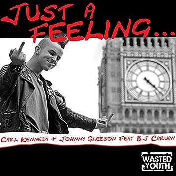 Just a Feeling (feat. B.J. Caruana)
