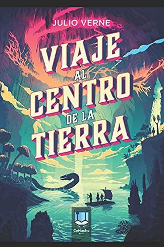 Viaje al centro de la Tierra: Una de las mejores novelas de aventuras