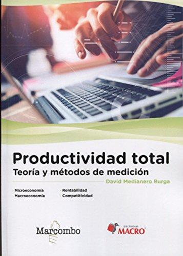 Productividad total: Teoría y métodos de medición